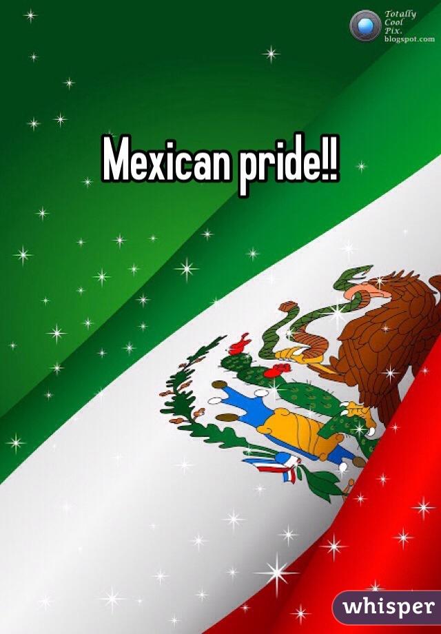 Mexican pride!!
