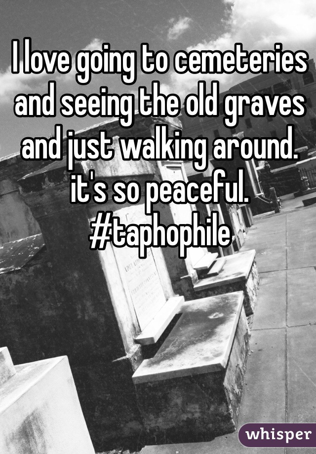 I love going to cemeteries and seeing the old graves and just walking around. it's so peaceful. #taphophile