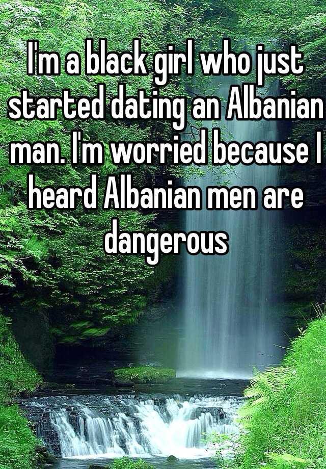 dating an albanian man