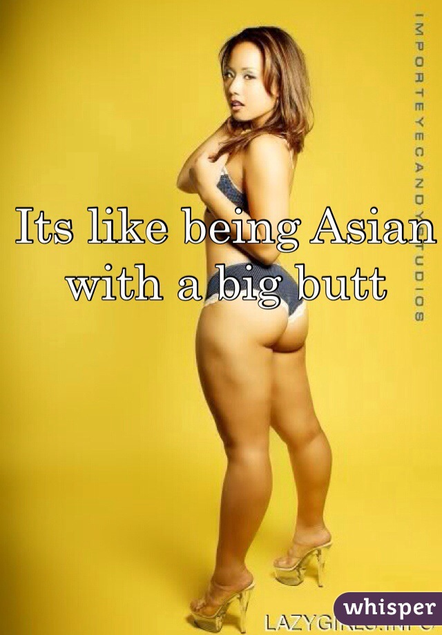 Big butt asian pictures