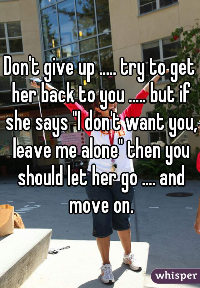 Leave Her Alone To Get Her Back