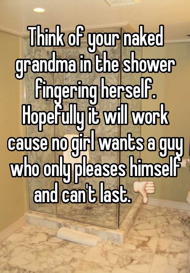 Not understand Girl in the shower fingering herself with you
