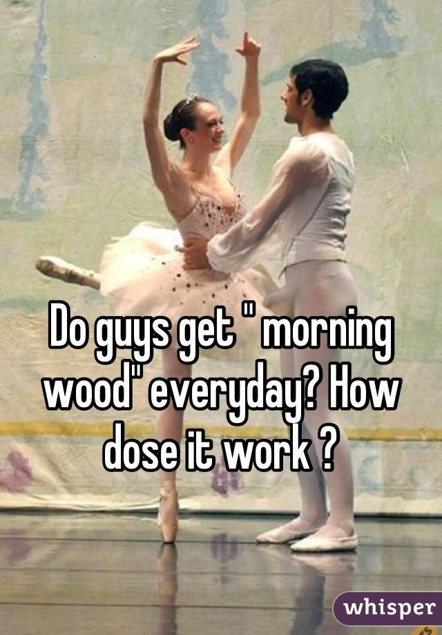 how do guys get morning wood