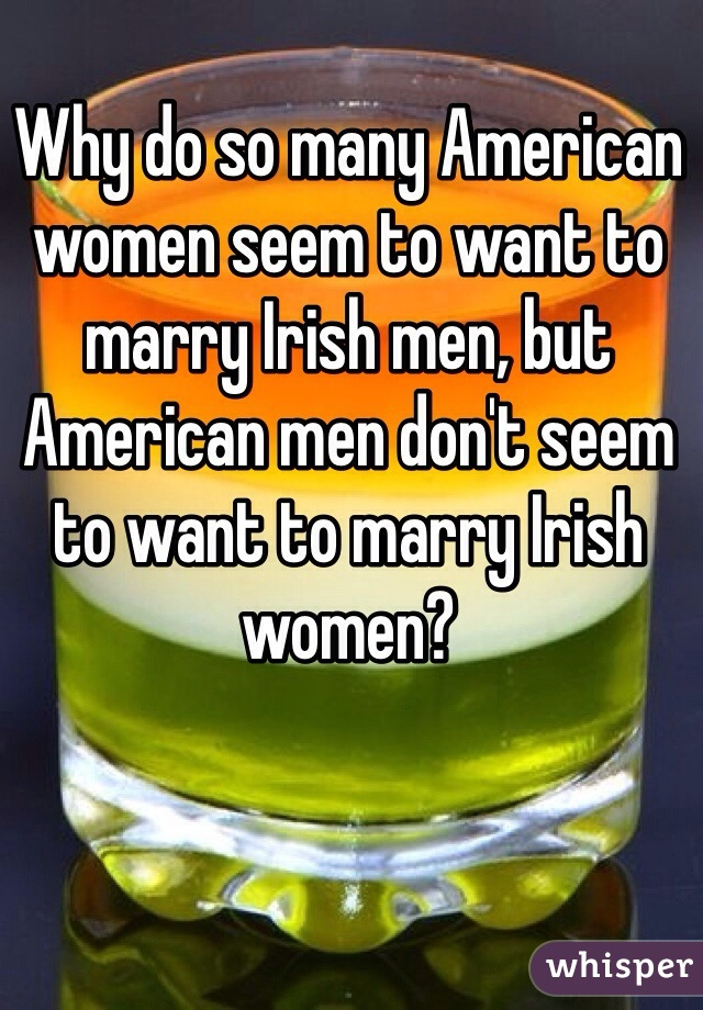 Do irish men like american women