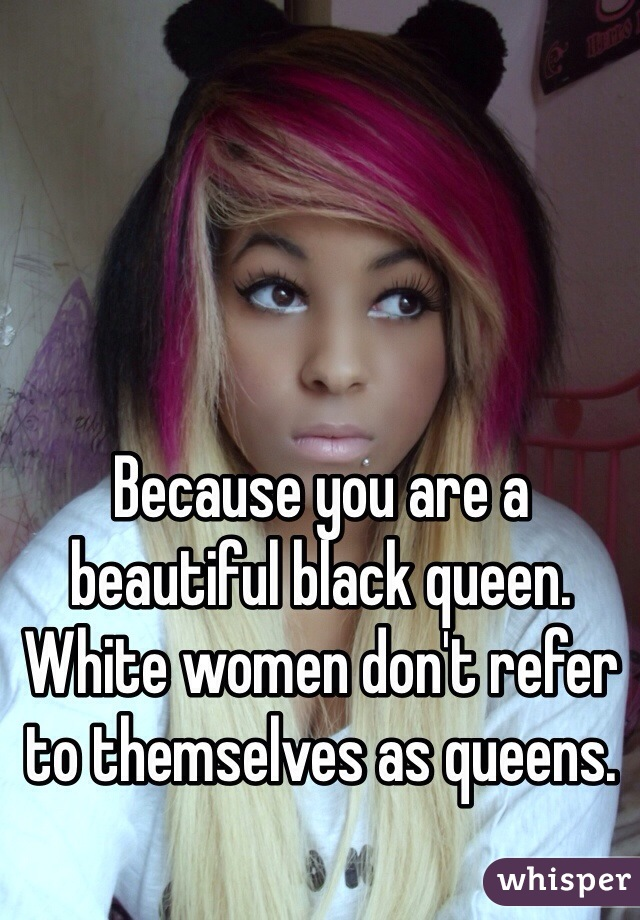 Too White girls black queens
