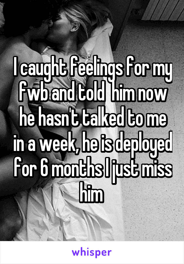 Is my FWB catching feelings? Or is he not interested at all?