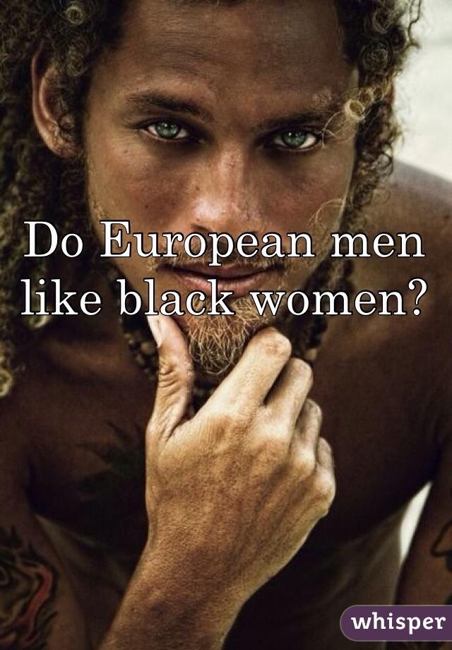 Do european men like black women