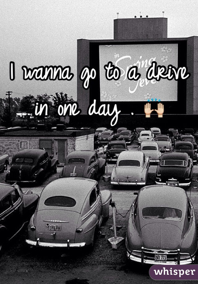 I wanna go to a drive in one day . 🙌