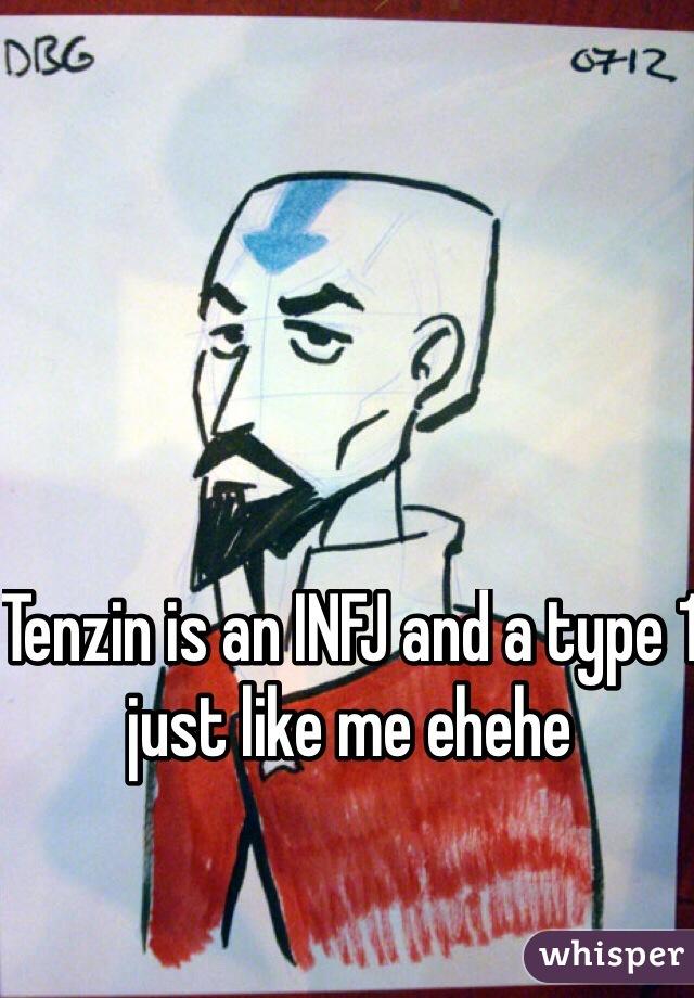 Tenzin is an INFJ and a type 1 just like me ehehe