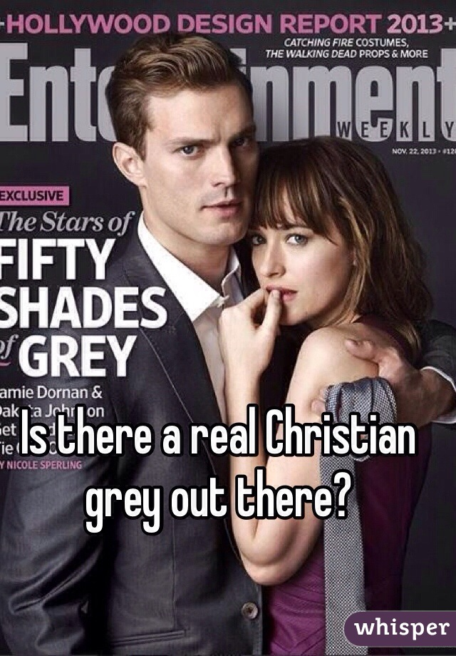 Is there a real Christian grey out there?