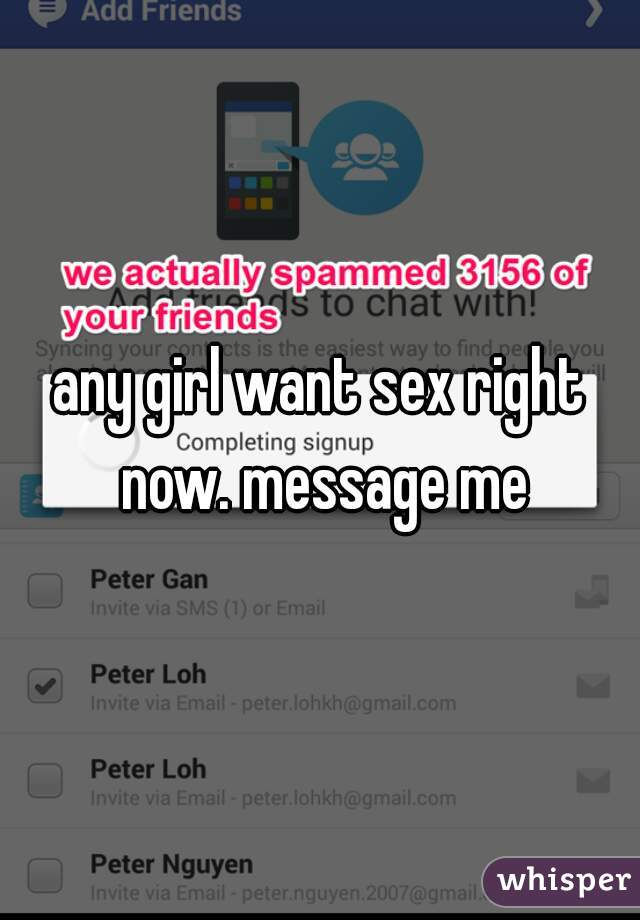 any girl want sex right now. message me