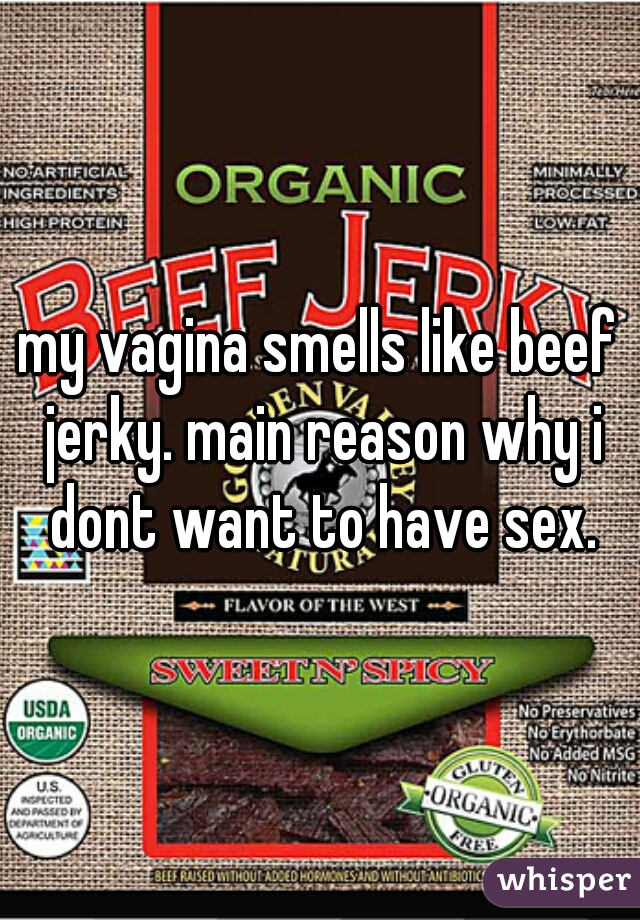 Dont like the smell of sex