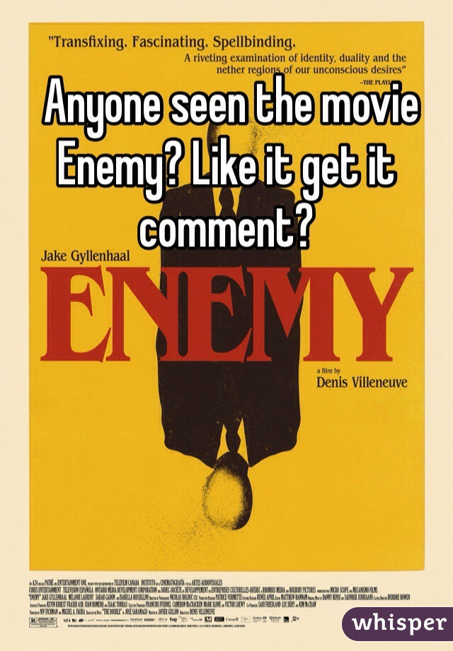 Anyone seen the movie Enemy? Like it get it comment?