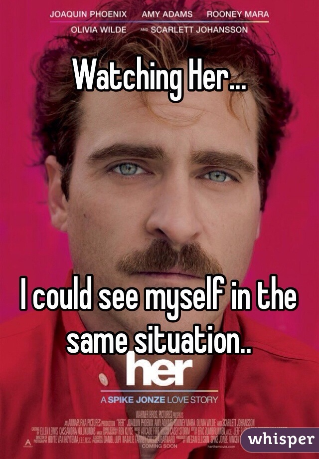Watching Her...     I could see myself in the same situation..