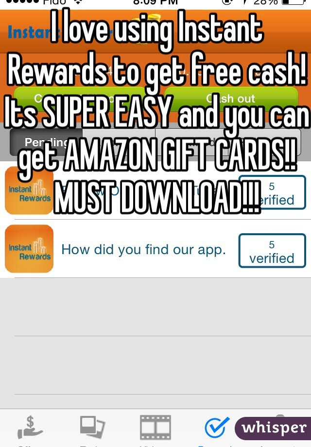 I love using Instant Rewards to get free cash! Its SUPER EASY and you can get AMAZON GIFT CARDS!! MUST DOWNLOAD!!!