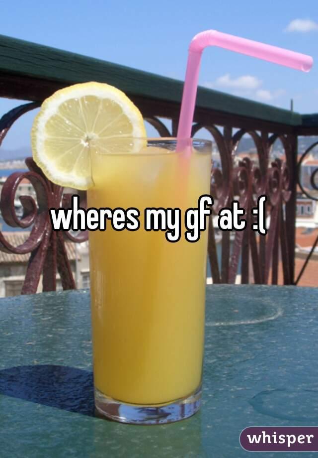 Wheres my gf
