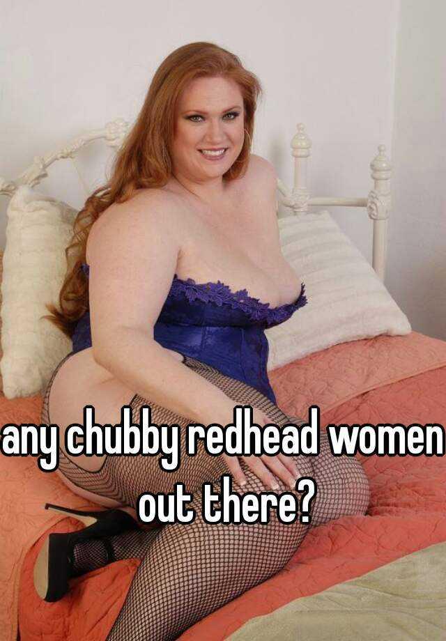 Redhead chubby women
