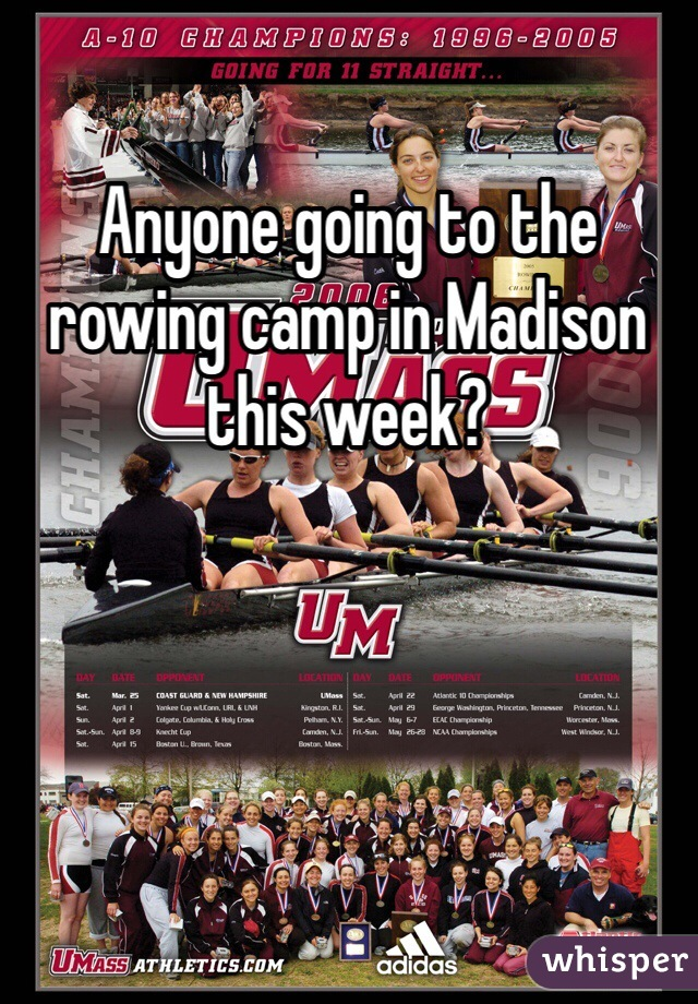 Anyone going to the rowing camp in Madison this week?