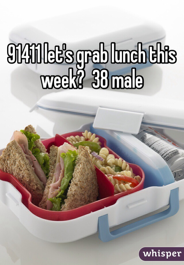 91411 let's grab lunch this week?  38 male