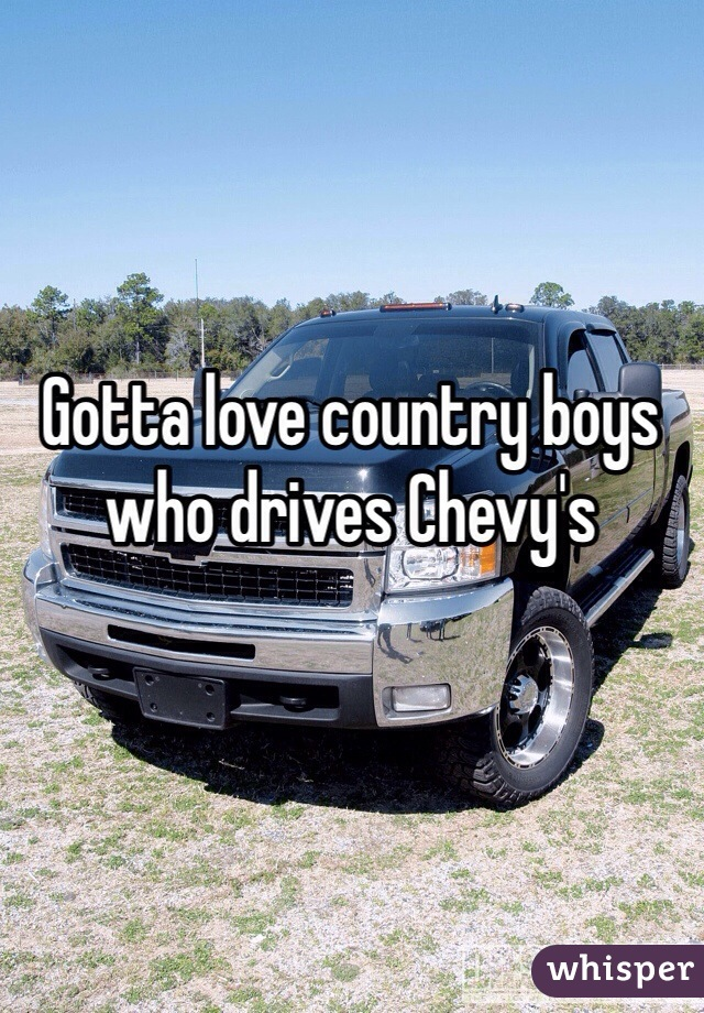 Gotta love country boys who drives Chevy's