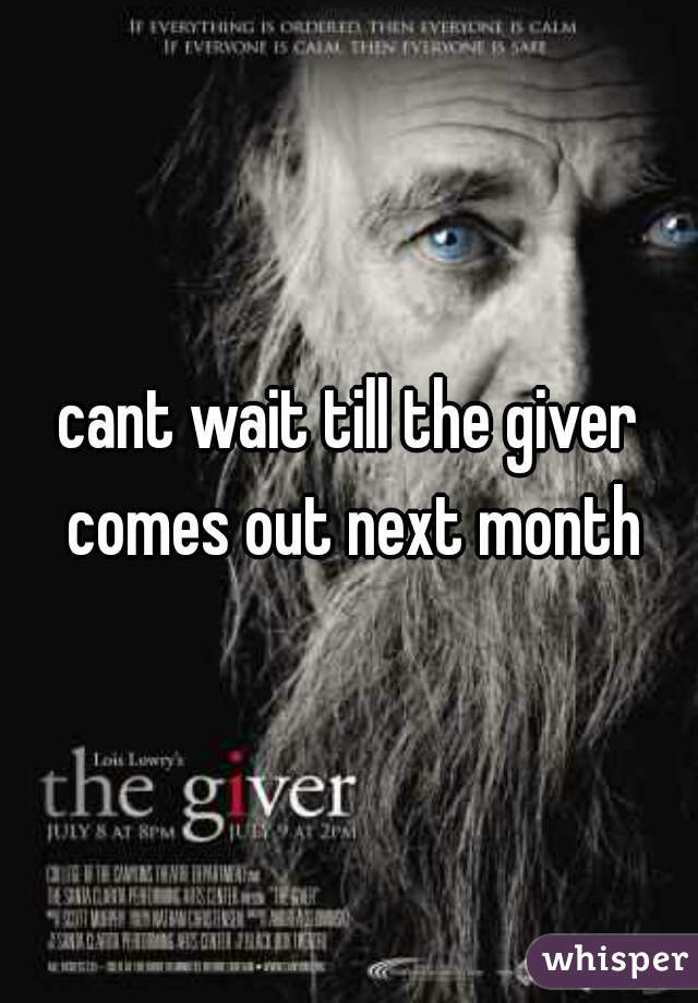 cant wait till the giver comes out next month