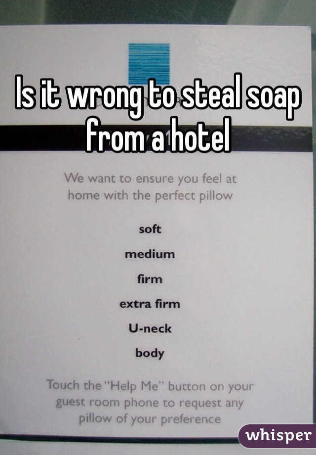 Is it wrong to steal soap from a hotel