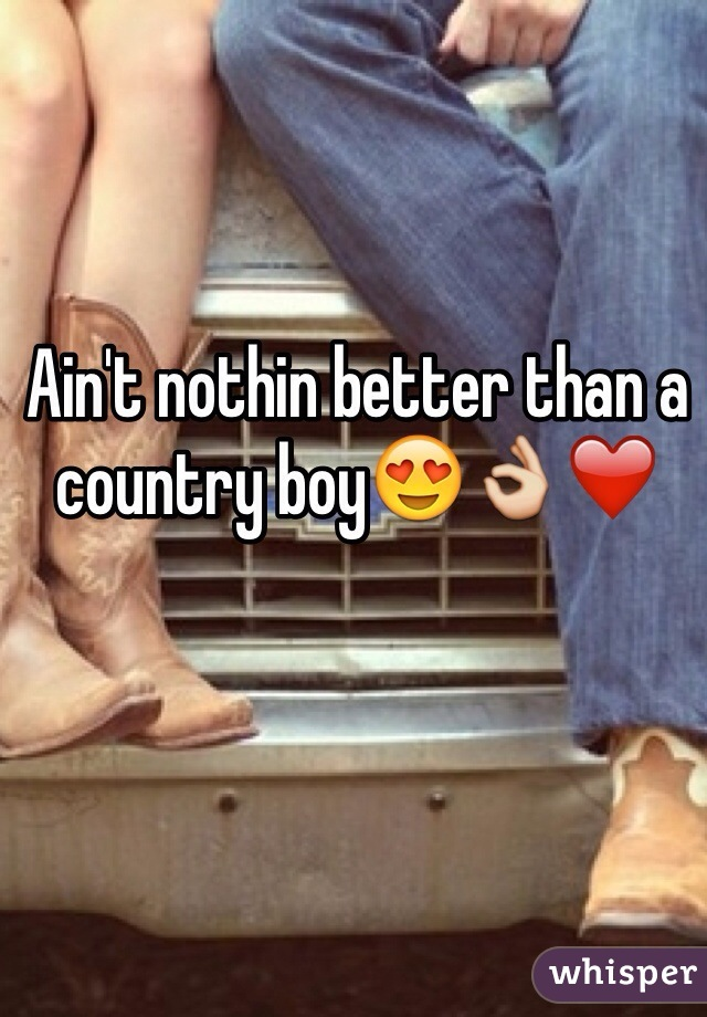 Ain't nothin better than a country boy😍👌❤️