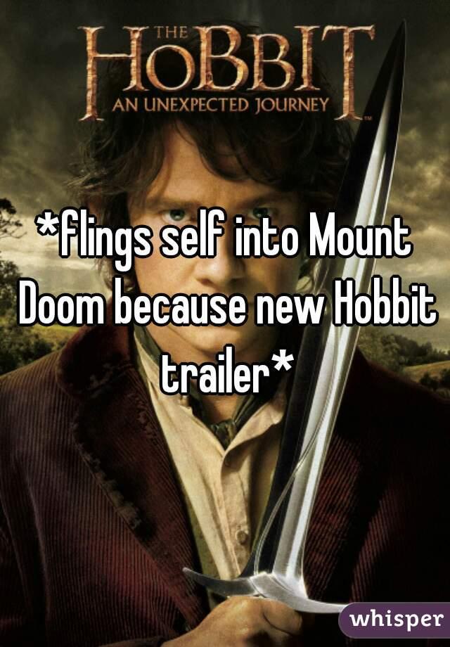*flings self into Mount Doom because new Hobbit trailer*