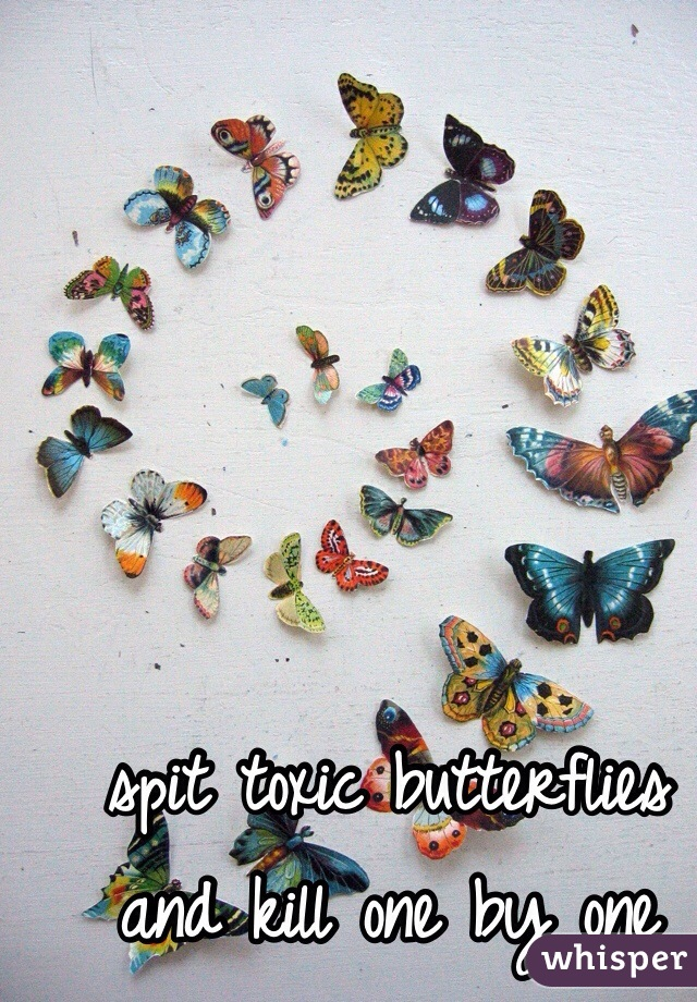 spit toxic butterflies and kill one by one