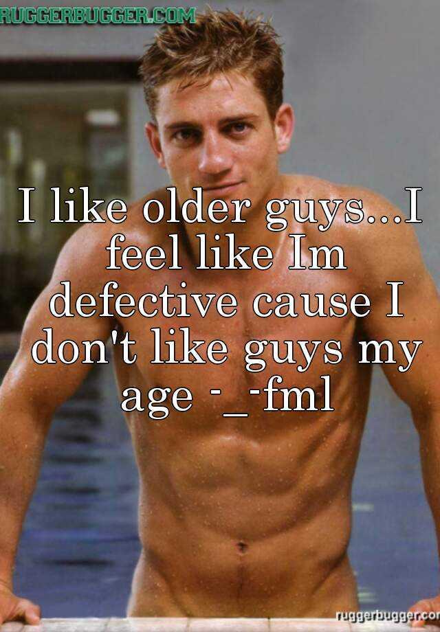 I like dating older guys