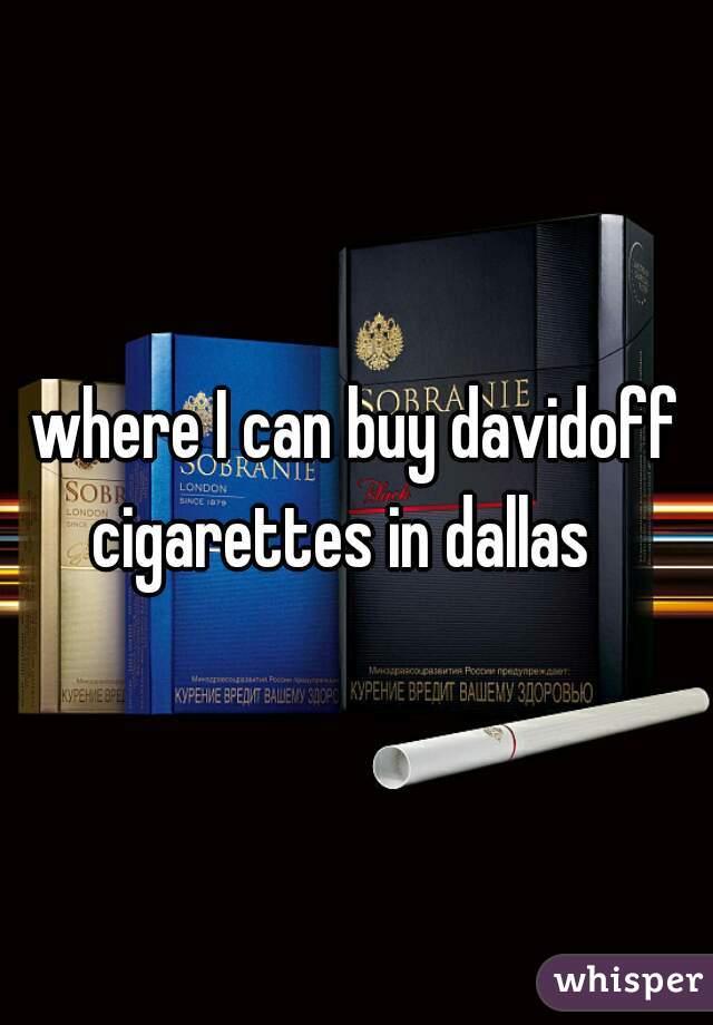 where I can buy davidoff cigarettes in dallas