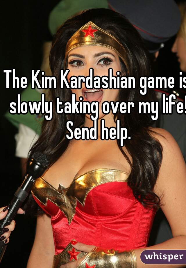 The Kim Kardashian game is slowly taking over my life! Send help.