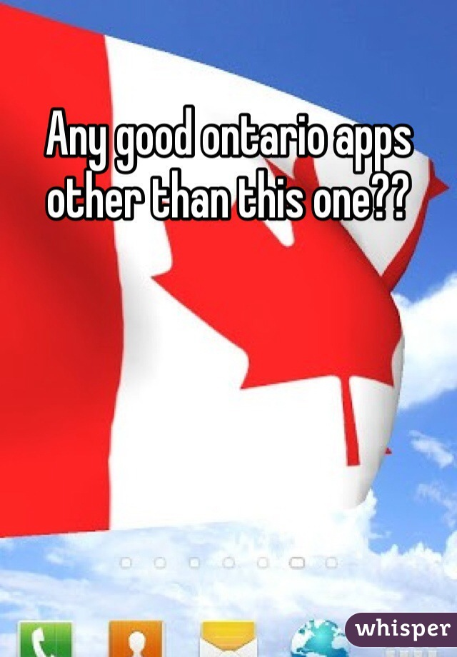 Any good ontario apps other than this one??