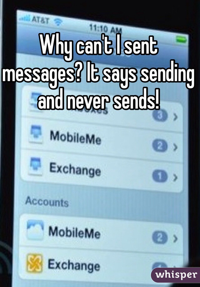Why can't I sent messages? It says sending and never sends!