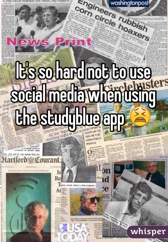 It's so hard not to use social media when using the studyblue app 😫