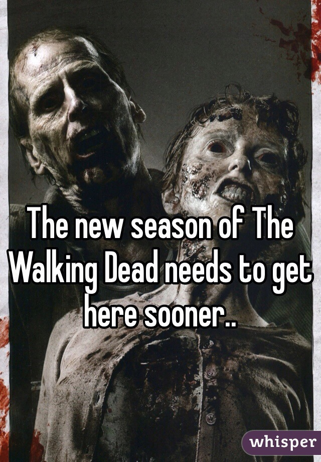 The new season of The Walking Dead needs to get here sooner..