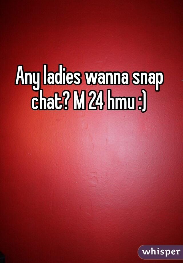 Any ladies wanna snap chat? M 24 hmu :)