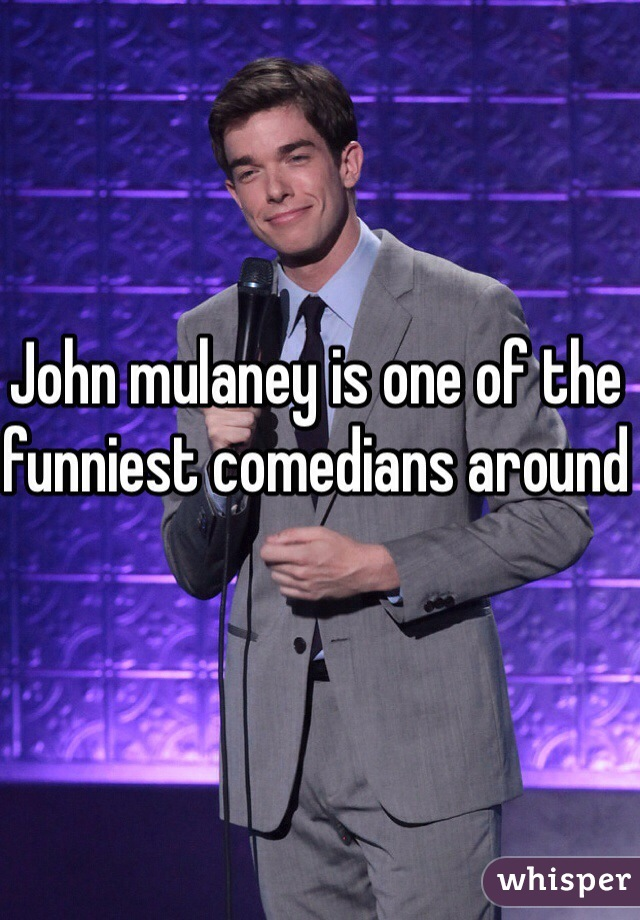 John mulaney is one of the funniest comedians around