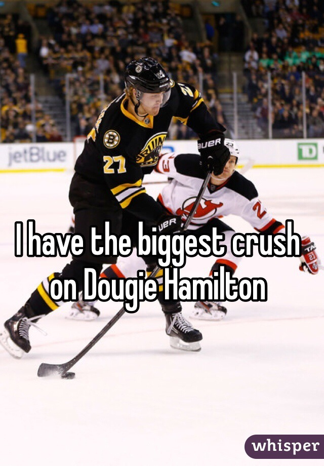 I have the biggest crush on Dougie Hamilton