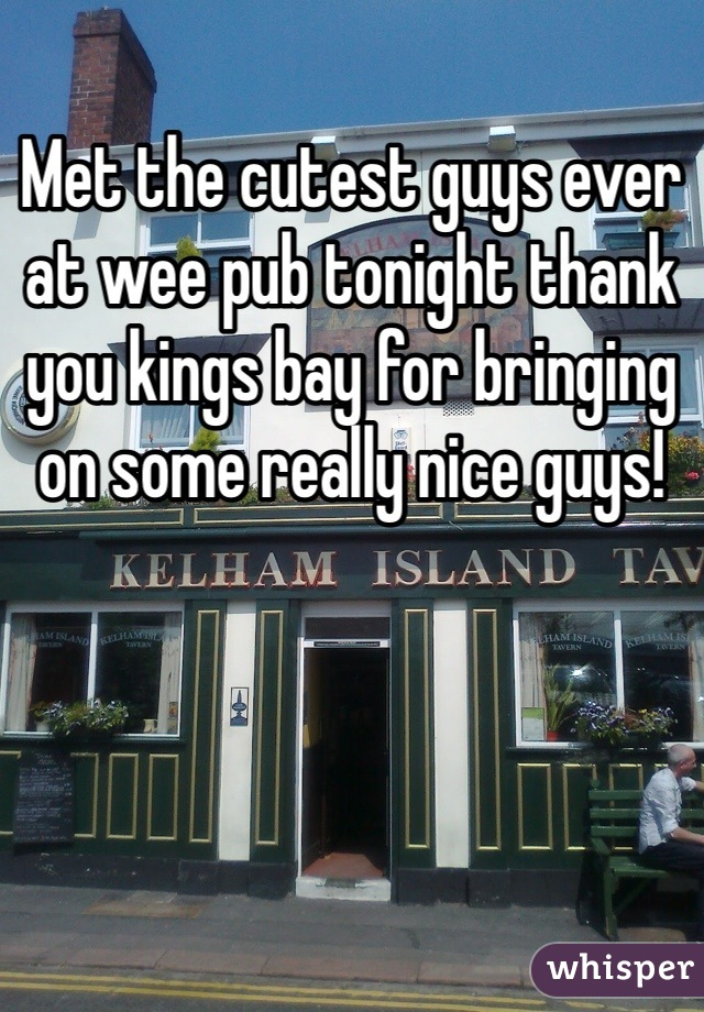 Met the cutest guys ever at wee pub tonight thank you kings bay for bringing on some really nice guys!