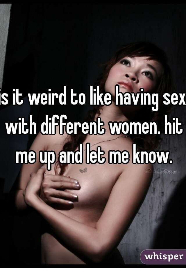 Women having sex with me