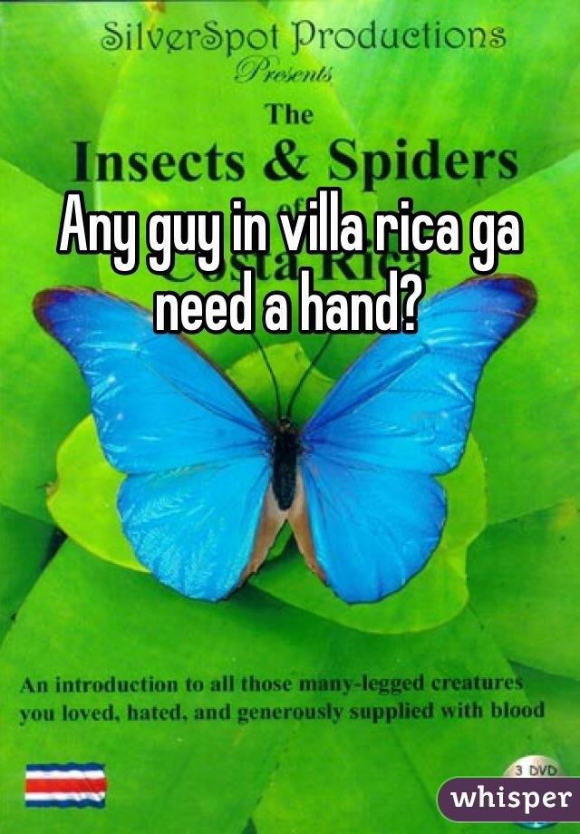 Any guy in villa rica ga need a hand?