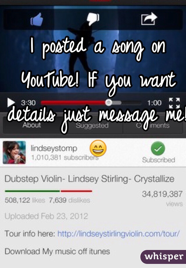 I posted a song on YouTube! If you want details just message me! 😄