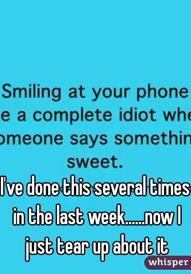 I've done this several times in the last week......now I just tear up about it