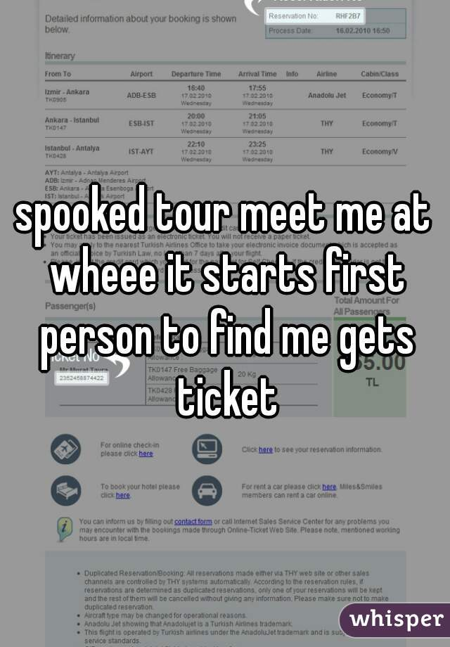 spooked tour meet me at wheee it starts first person to find me gets ticket