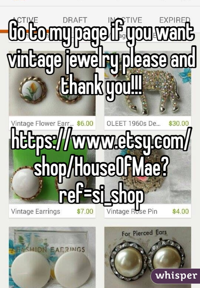 Go to my page if you want vintage jewelry please and thank you!!!   https://www.etsy.com/shop/HouseOfMae?ref=si_shop