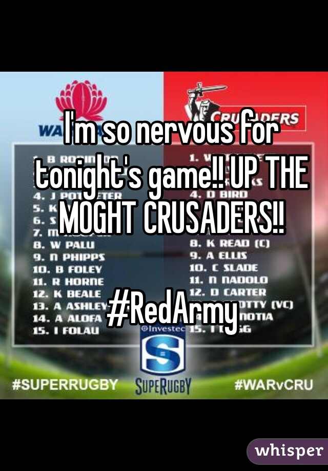 I'm so nervous for tonight's game!! UP THE MOGHT CRUSADERS!!  #RedArmy