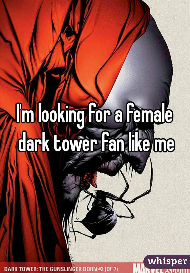 I'm looking for a female dark tower fan like me
