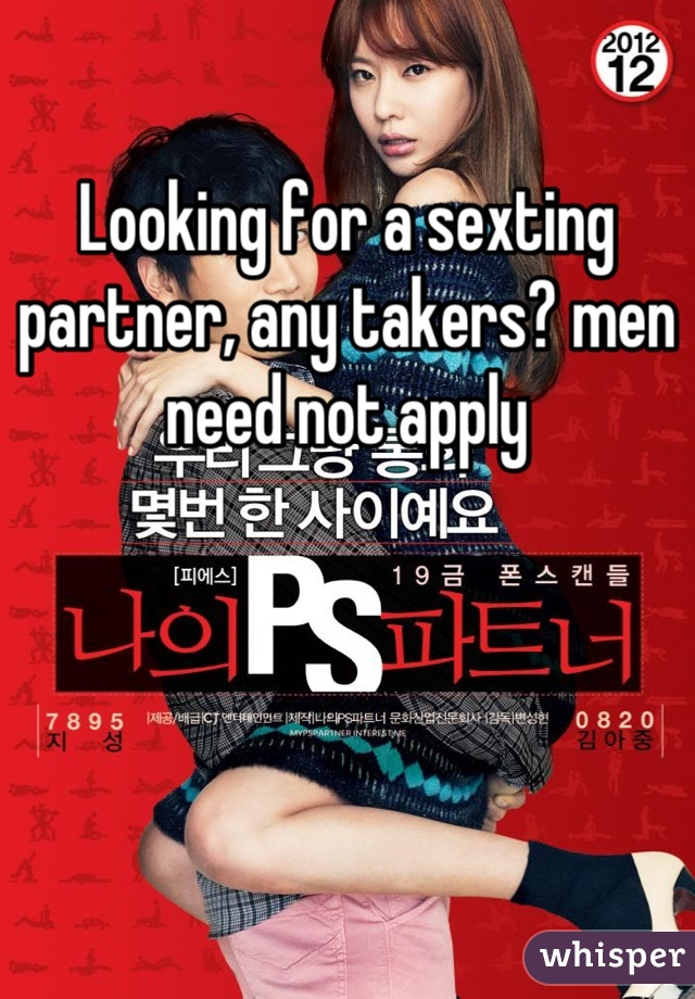 Looking for a sexting partner, any takers? men need not apply