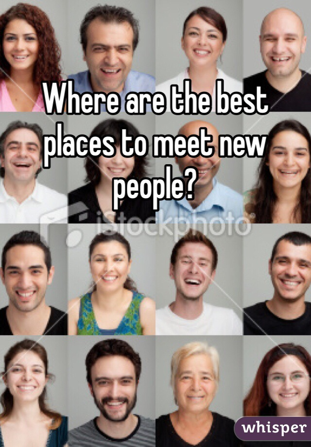 Where are the best places to meet new people?
